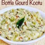 Bottle gourd Kootu recipe | Sorakkai Kootu | Kootu Recipes 1