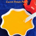 Carrot Potato Puree for Babies | Baby Food