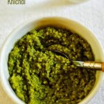 Spinach Khichdi Recipe for Babies, Toddlers and Kids