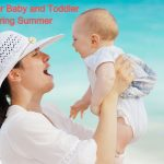 5 Summer Tips for Baby & Toddler | Tips to Keep Baby Cool During Summer
