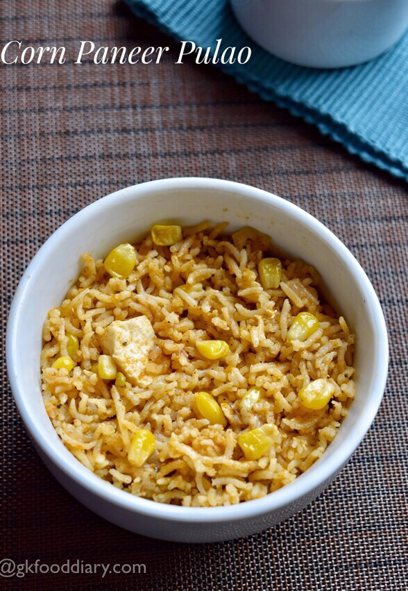 Corn Paneer Pulao Recipe For Toddlers