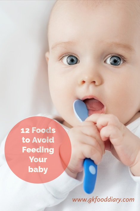 12 Foods to avoid feeding your baby