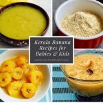 Kerala Banana Recipes for Babies, Toddlers and Kids