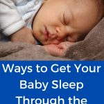 Ways to Get Your Baby Sleep Through the Night