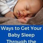 Ways to Get Your Baby Sleep Through the Night